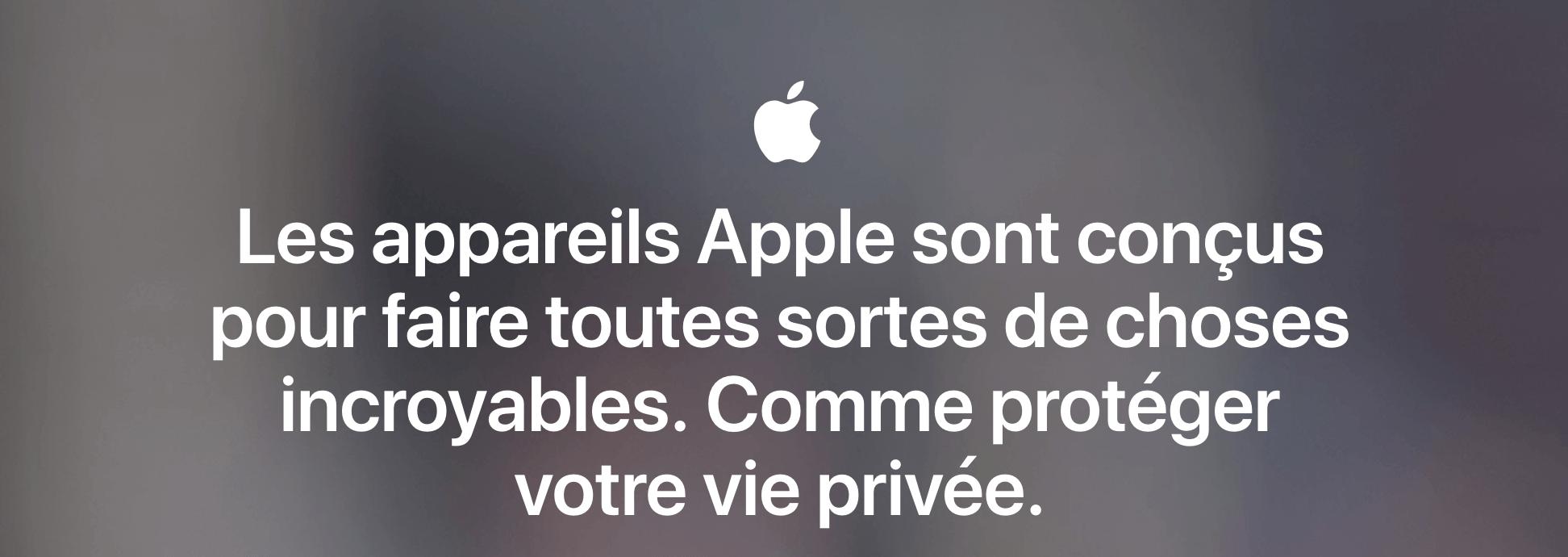 comment apple renforce ses positions sur la vie privée et la